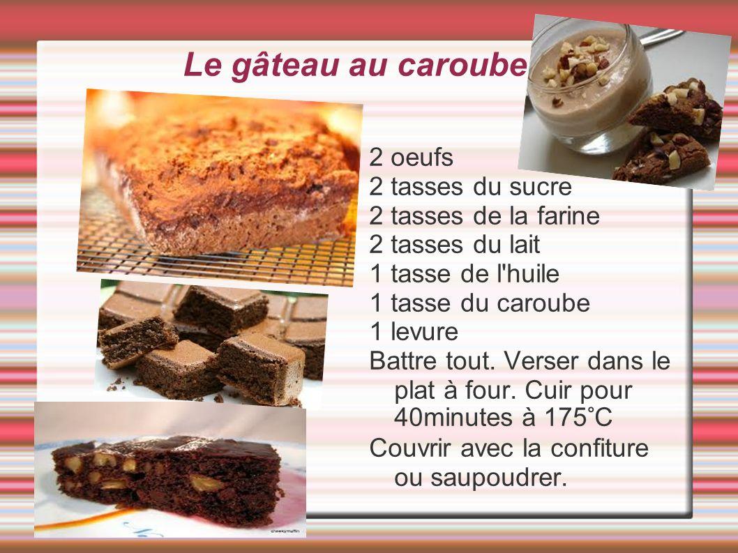 Le gâteau au caroube 2 oeufs 2 tasses du sucre 2 tasses de la farine