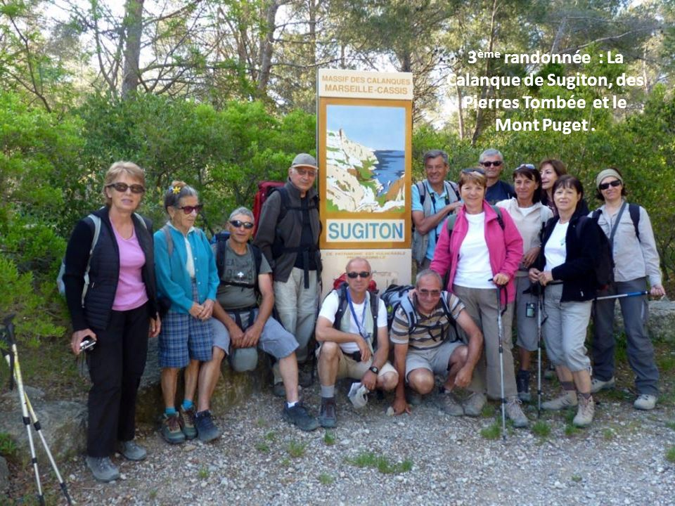3ème randonnée : La Calanque de Sugiton, des Pierres Tombée et le Mont Puget .