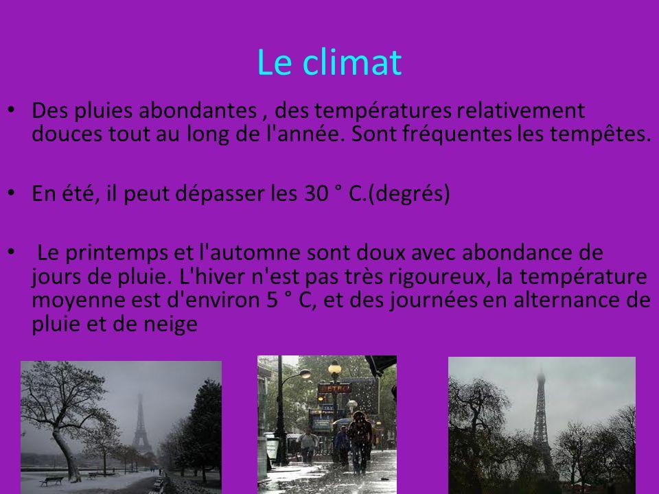 Le climat Des pluies abondantes , des températures relativement douces tout au long de l année. Sont fréquentes les tempêtes.