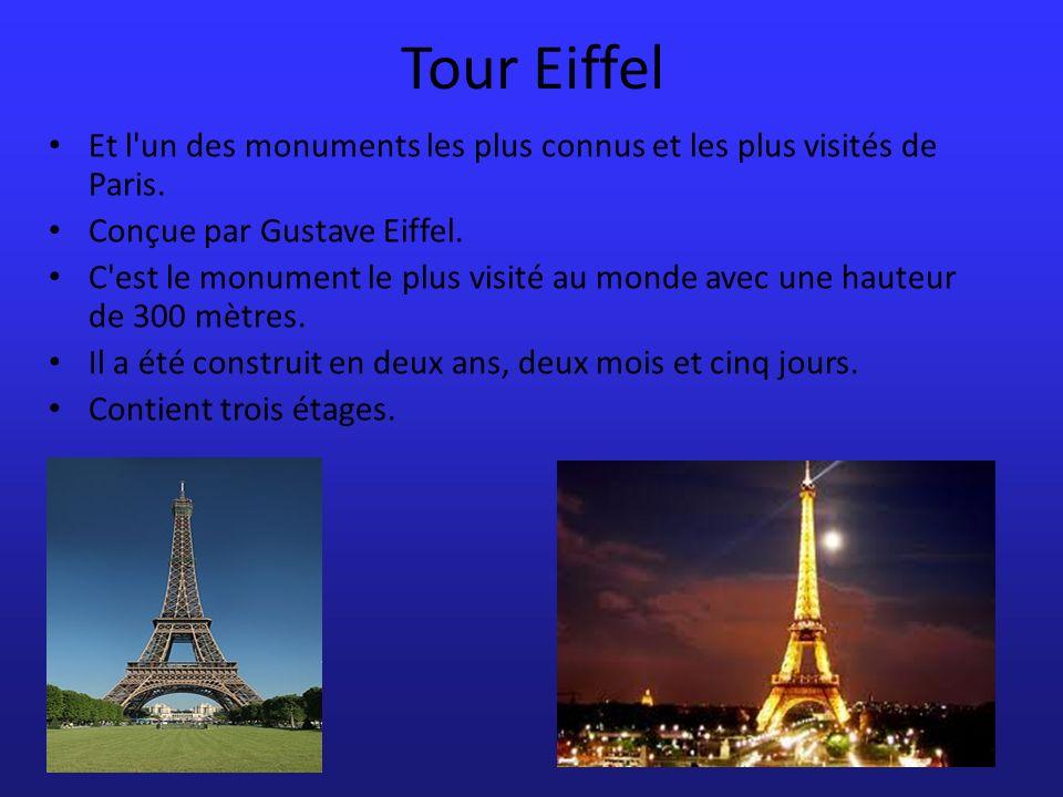 Tour Eiffel Et l un des monuments les plus connus et les plus visités de Paris. Conçue par Gustave Eiffel.