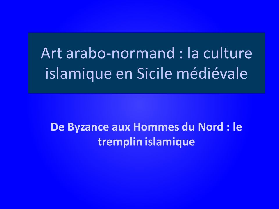 Art arabo-normand : la culture islamique en Sicile médiévale