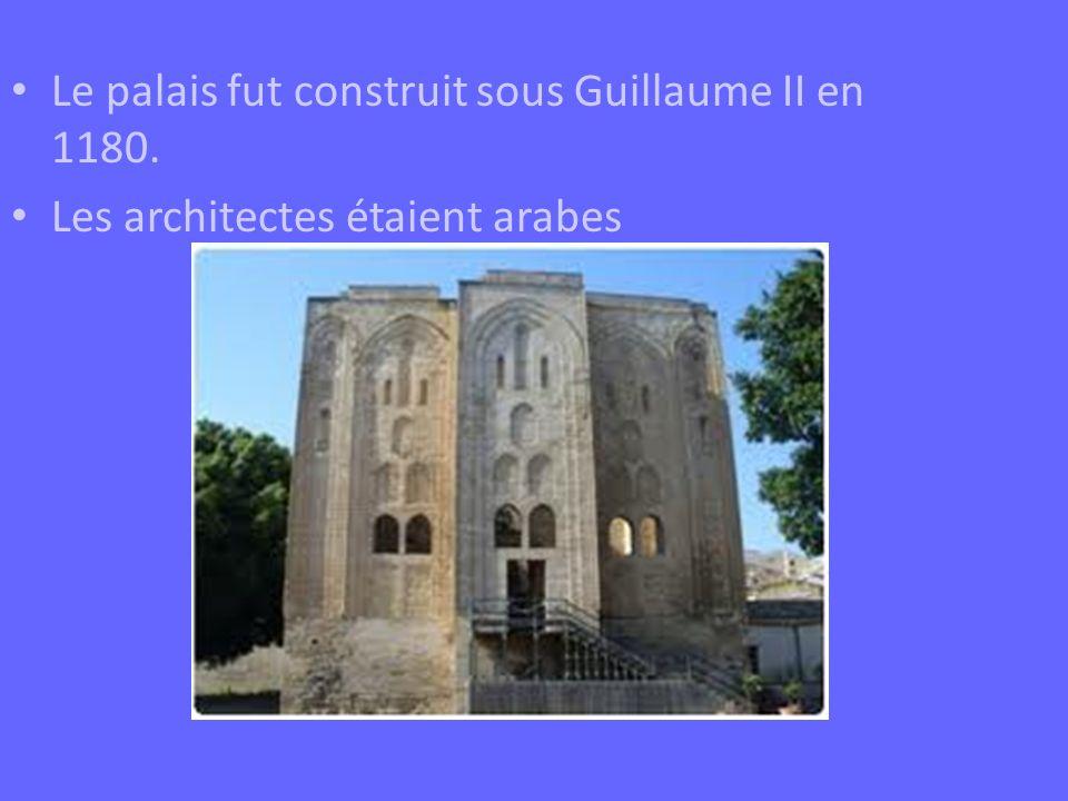 Le palais fut construit sous Guillaume II en 1180.