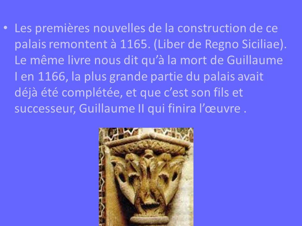 Les premières nouvelles de la construction de ce palais remontent à 1165.