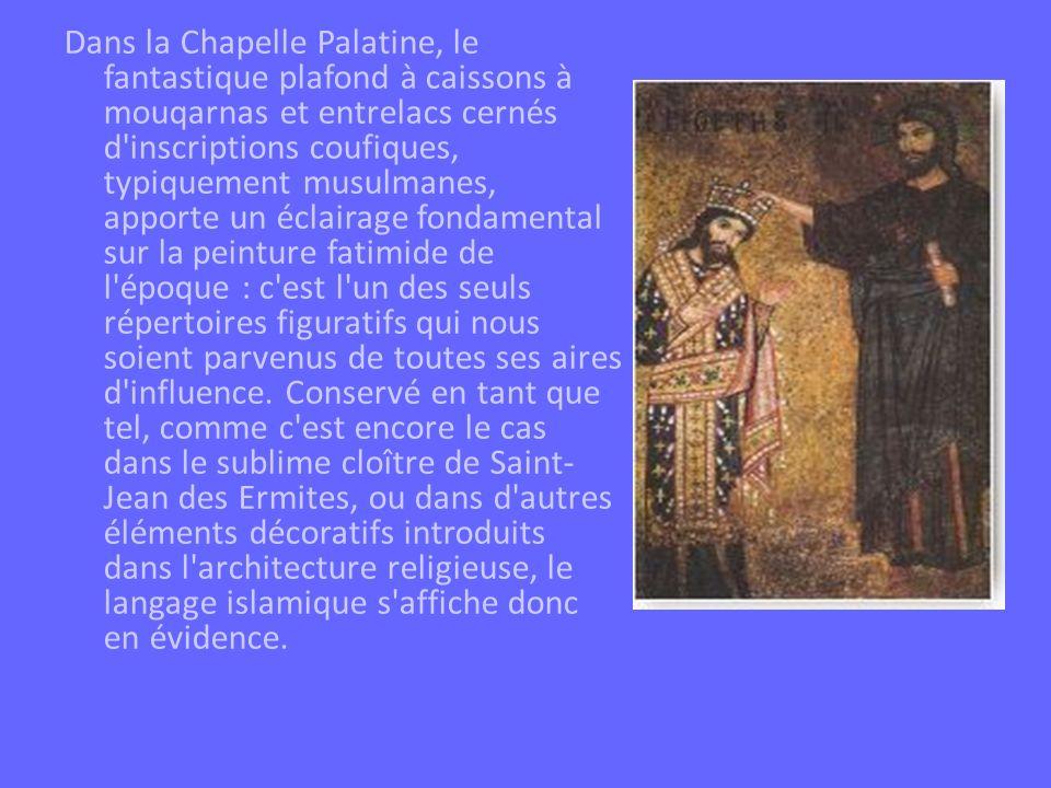 Dans la Chapelle Palatine, le fantastique plafond à caissons à mouqarnas et entrelacs cernés d inscriptions coufiques, typiquement musulmanes, apporte un éclairage fondamental sur la peinture fatimide de l époque : c est l un des seuls répertoires figuratifs qui nous soient parvenus de toutes ses aires d influence.