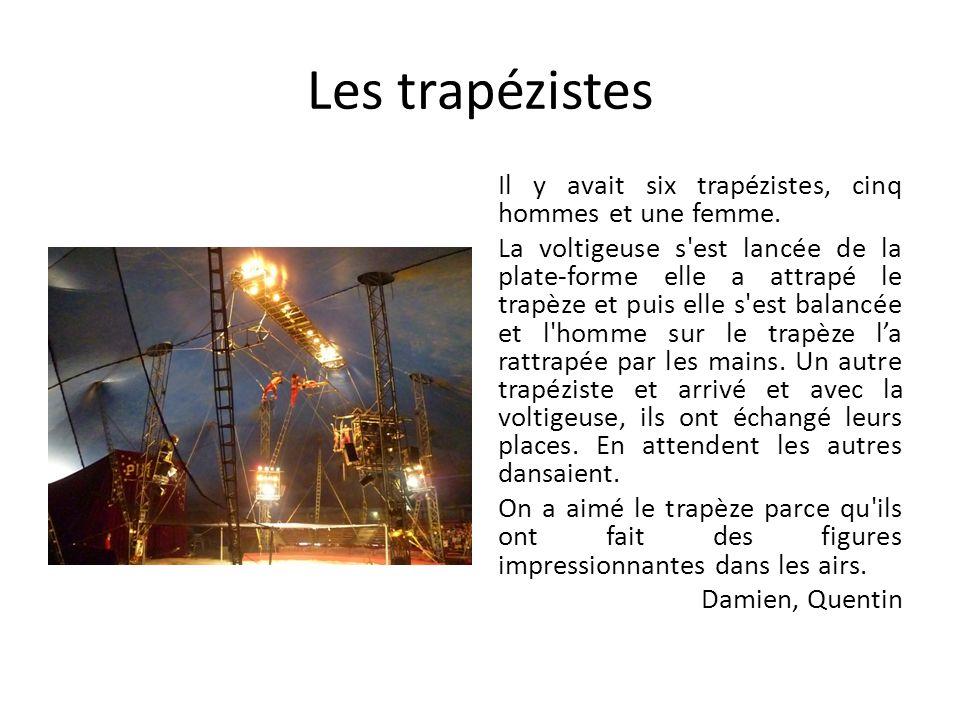 Les trapézistes Il y avait six trapézistes, cinq hommes et une femme.