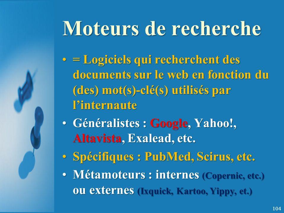 Moteurs de recherche = Logiciels qui recherchent des documents sur le web en fonction du (des) mot(s)-clé(s) utilisés par l'internaute.