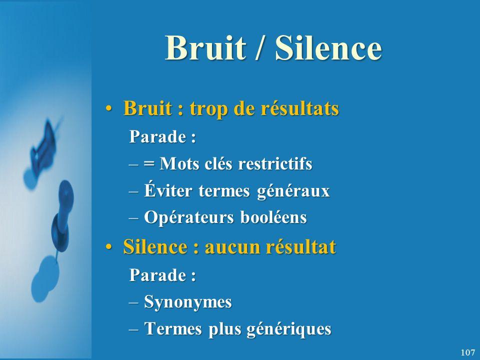 Bruit / Silence Bruit : trop de résultats Silence : aucun résultat