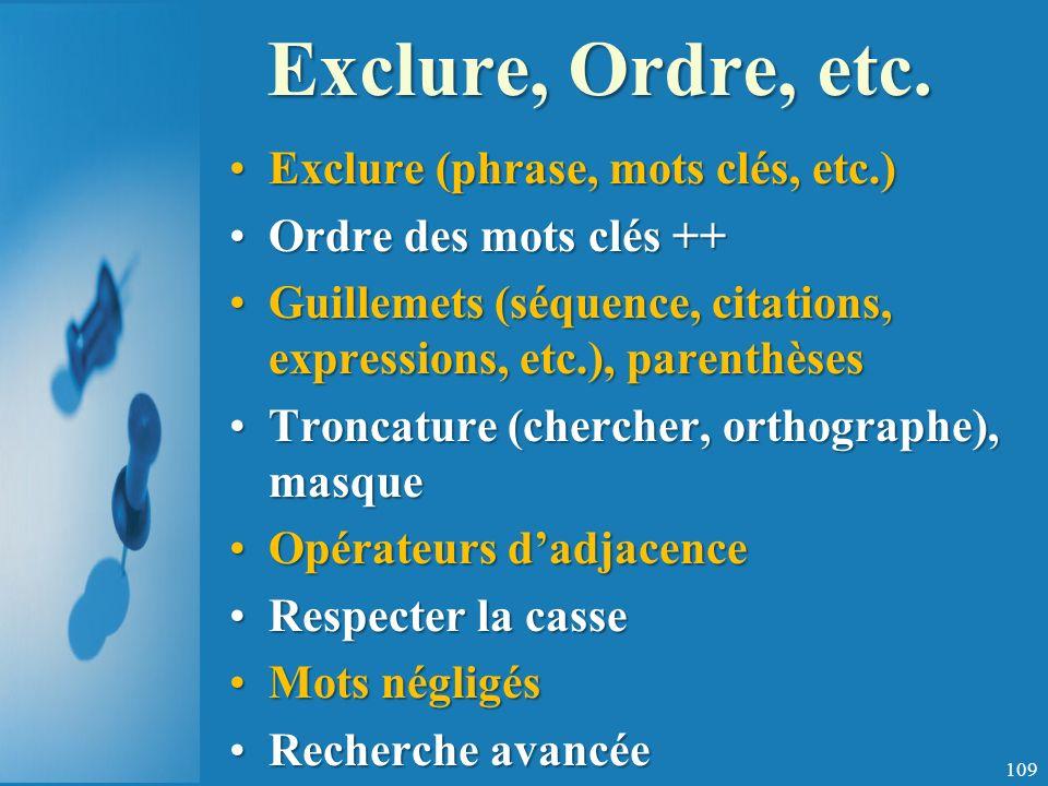 Exclure, Ordre, etc. Exclure (phrase, mots clés, etc.)
