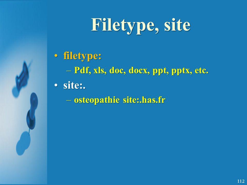 Filetype, site filetype: site:. Pdf, xls, doc, docx, ppt, pptx, etc.