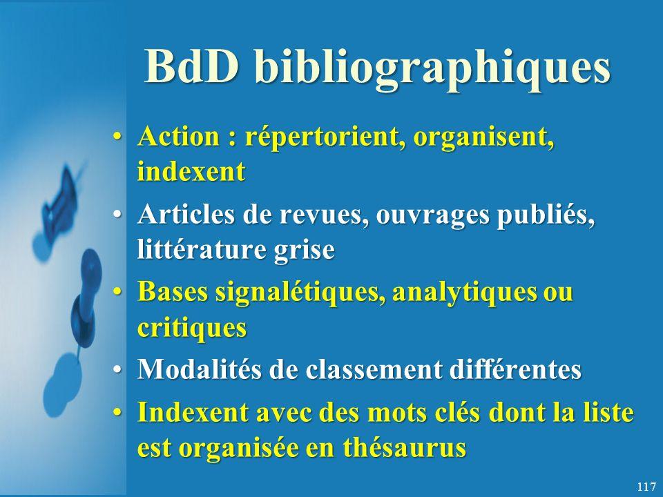 BdD bibliographiques Action : répertorient, organisent, indexent