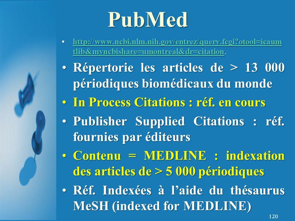 PubMed http://www.ncbi.nlm.nih.gov/entrez/query.fcgi otool=icaumtlib&myncbishare=umontreal&dr=citation.