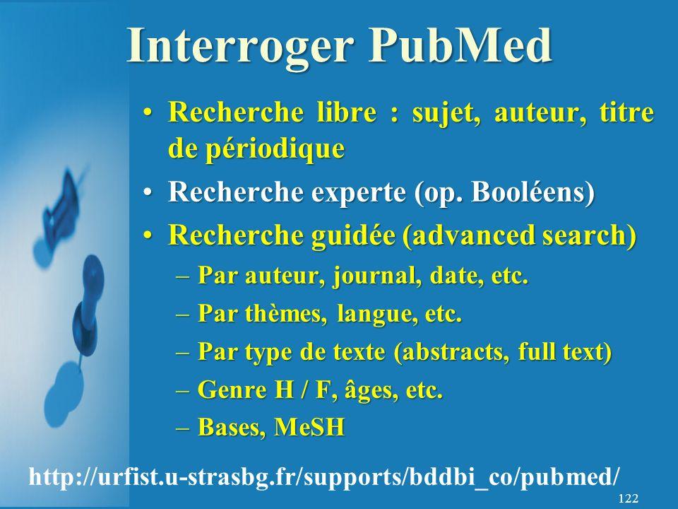Interroger PubMed Recherche libre : sujet, auteur, titre de périodique