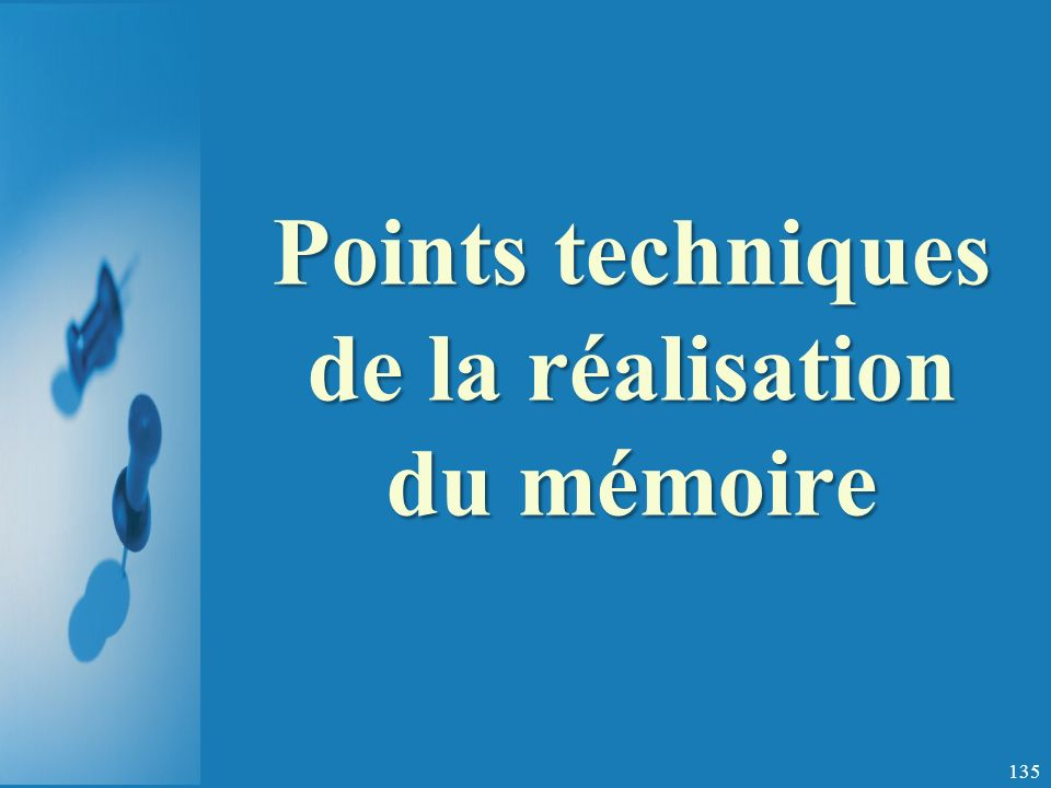 Points techniques de la réalisation du mémoire