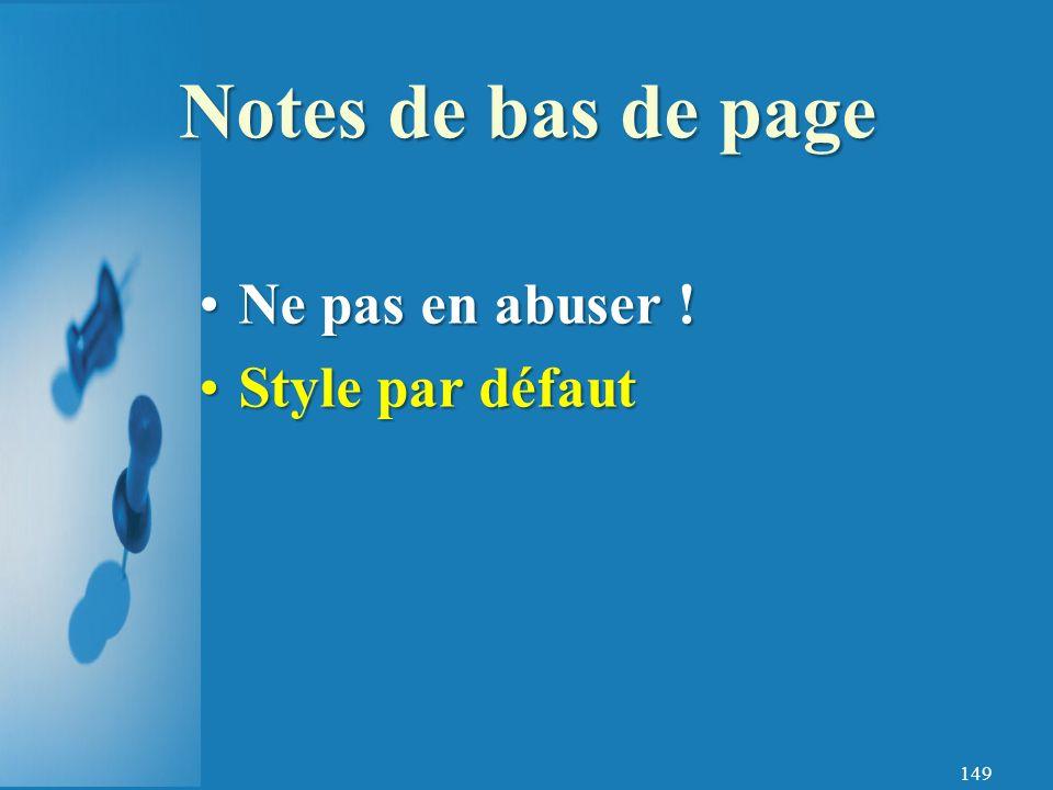 Notes de bas de page Ne pas en abuser ! Style par défaut