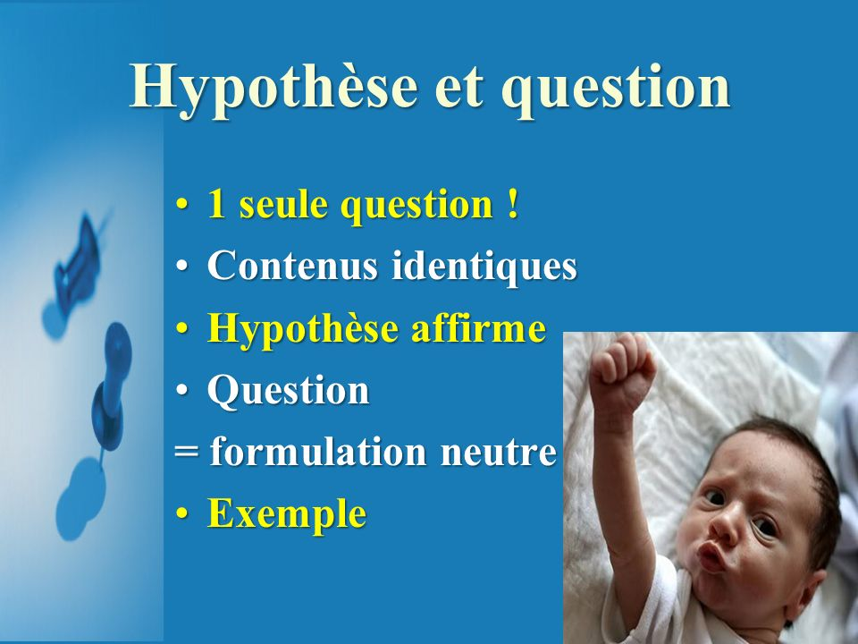 Hypothèse et question 1 seule question ! Contenus identiques