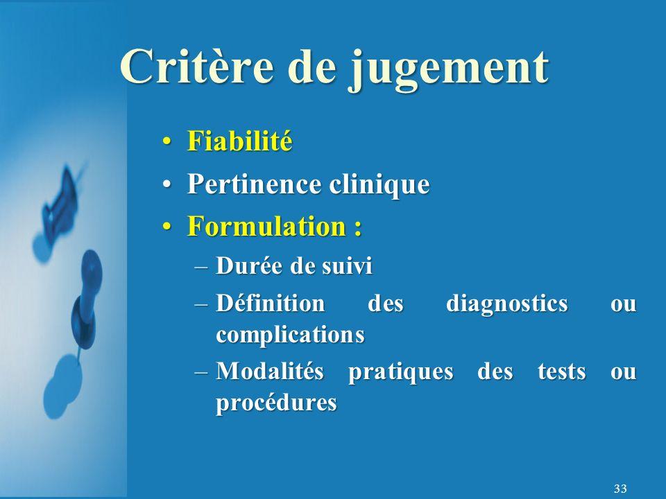 Critère de jugement Fiabilité Pertinence clinique Formulation :