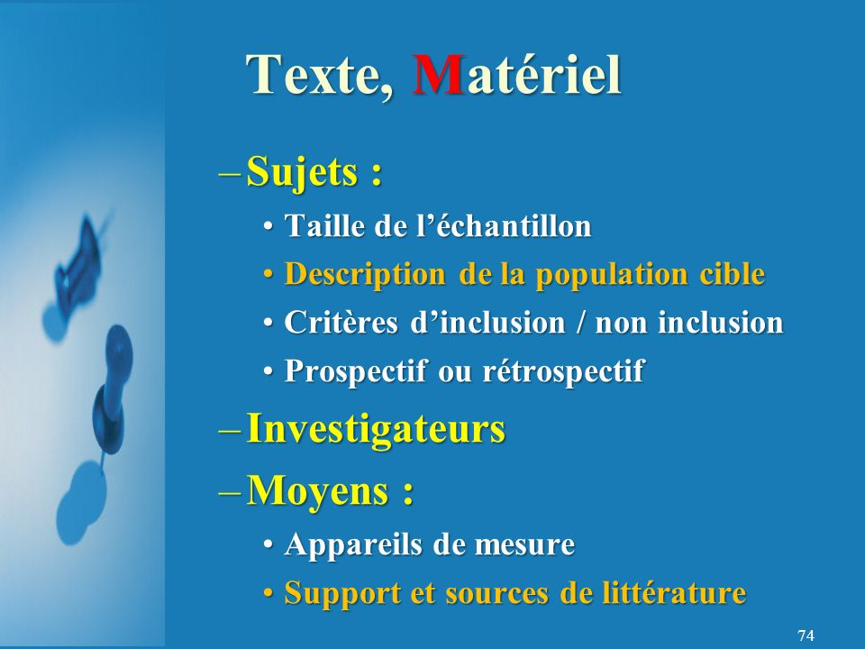 Texte, Matériel Sujets : Investigateurs Moyens :