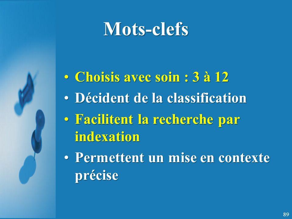 Mots-clefs Choisis avec soin : 3 à 12 Décident de la classification