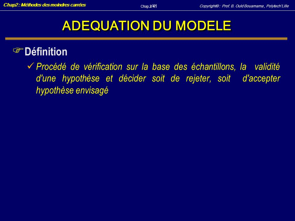 ADEQUATION DU MODELE Définition