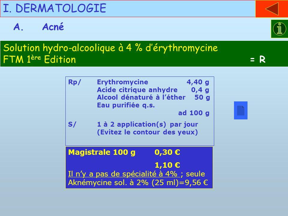 I. DERMATOLOGIE A. Acné.