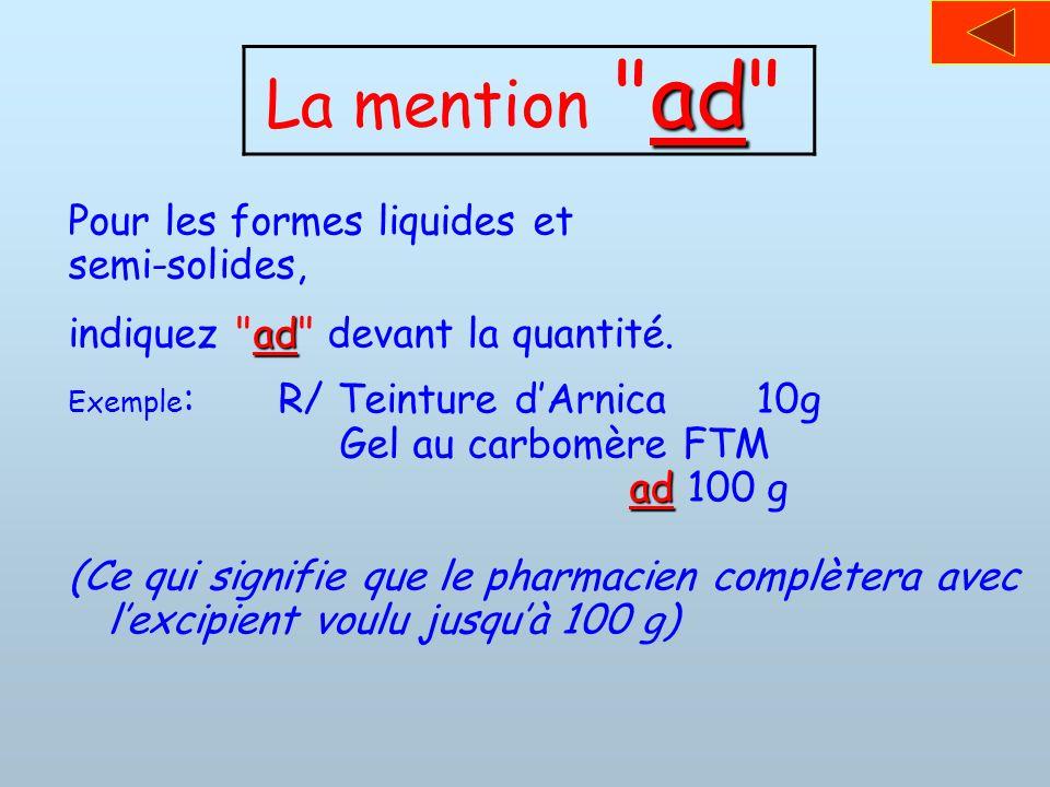 La mention ad Pour les formes liquides et semi-solides,