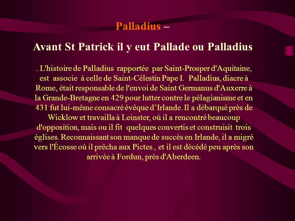 Avant St Patrick il y eut Pallade ou Palladius