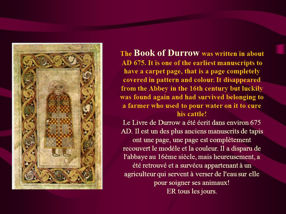 The Book of Durrow was written in about AD 675