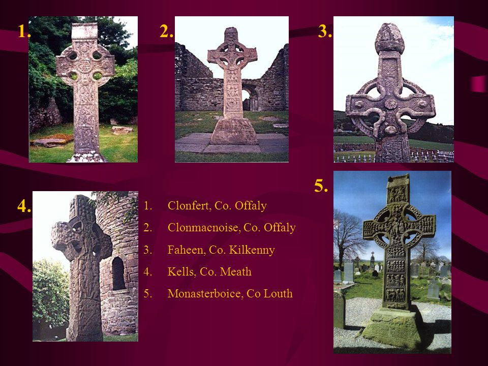 1. 2. 3. 5. 4. Clonfert, Co. Offaly Clonmacnoise, Co. Offaly