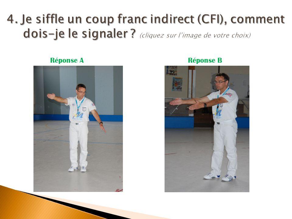 4. Je siffle un coup franc indirect (CFI), comment dois-je le signaler