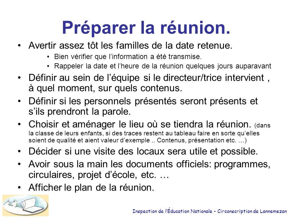 Préparer la réunion. Avertir assez tôt les familles de la date retenue. Bien vérifier que l'information a été transmise.