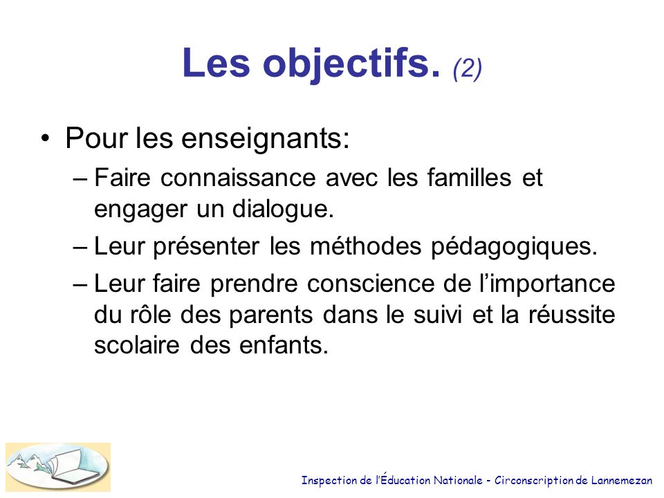 Les objectifs. (2) Pour les enseignants: