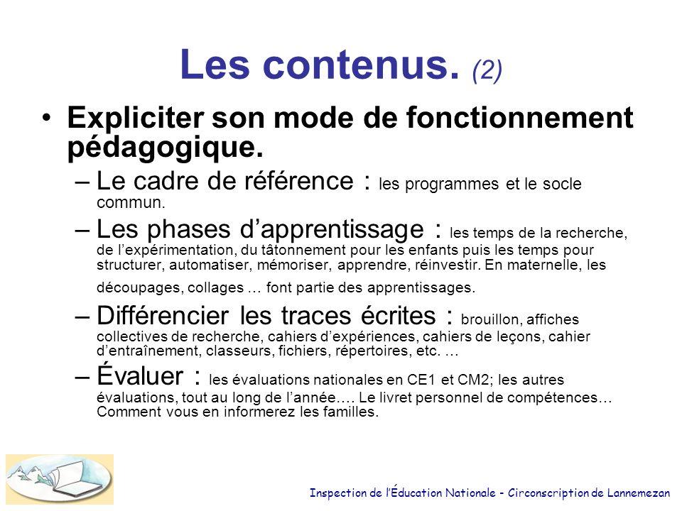 Les contenus. (2) Expliciter son mode de fonctionnement pédagogique.