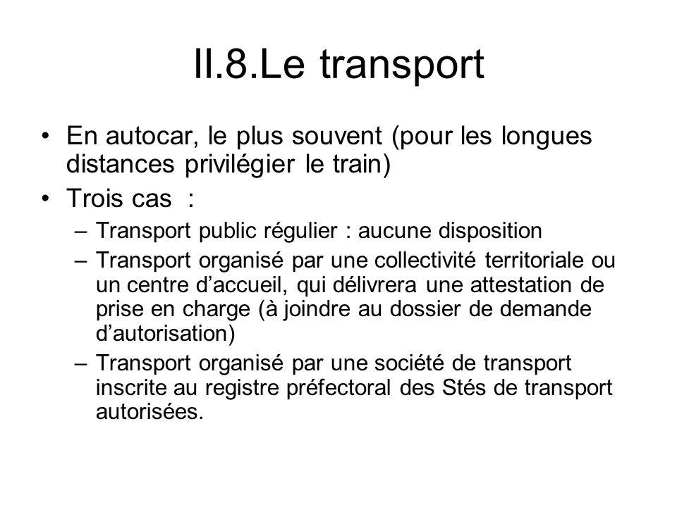 II.8.Le transport En autocar, le plus souvent (pour les longues distances privilégier le train) Trois cas :