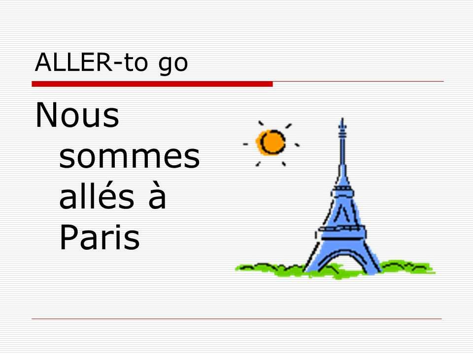 Nous sommes allés à Paris