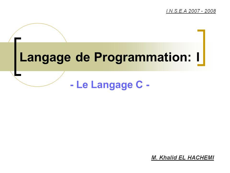 Langage de Programmation: I - Le Langage C -