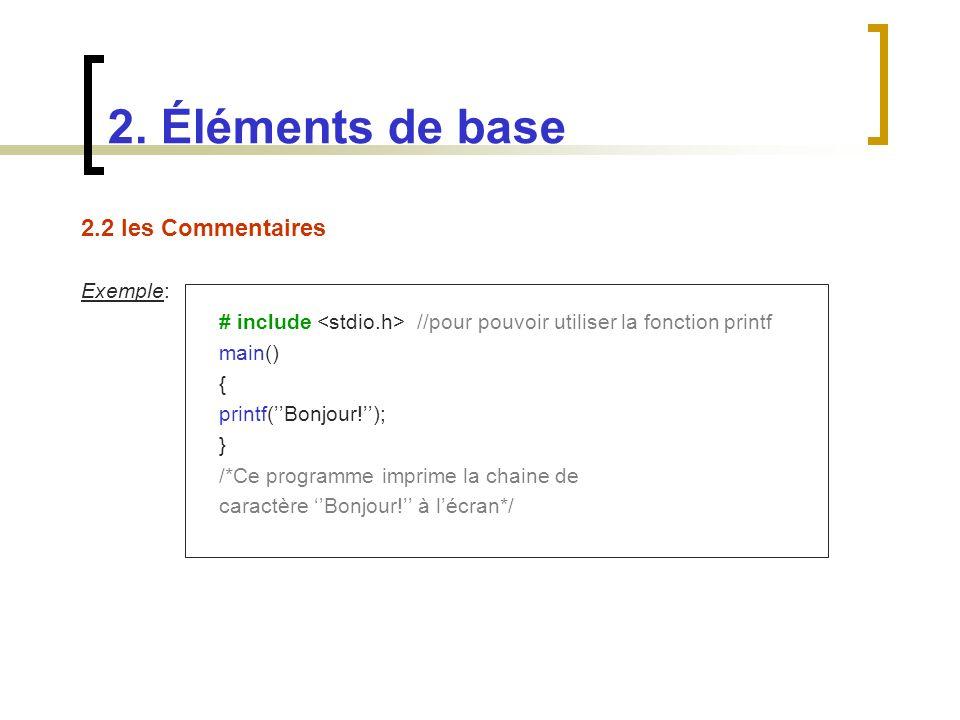 2. Éléments de base 2.2 les Commentaires Exemple: