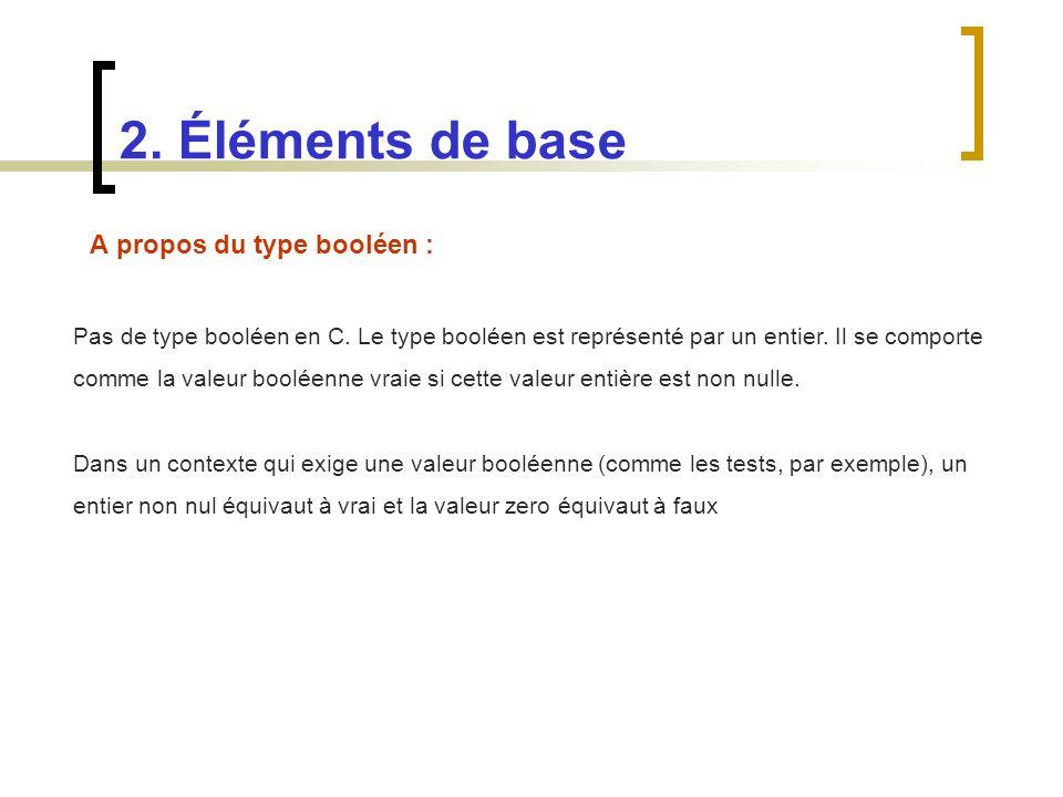 2. Éléments de base A propos du type booléen :