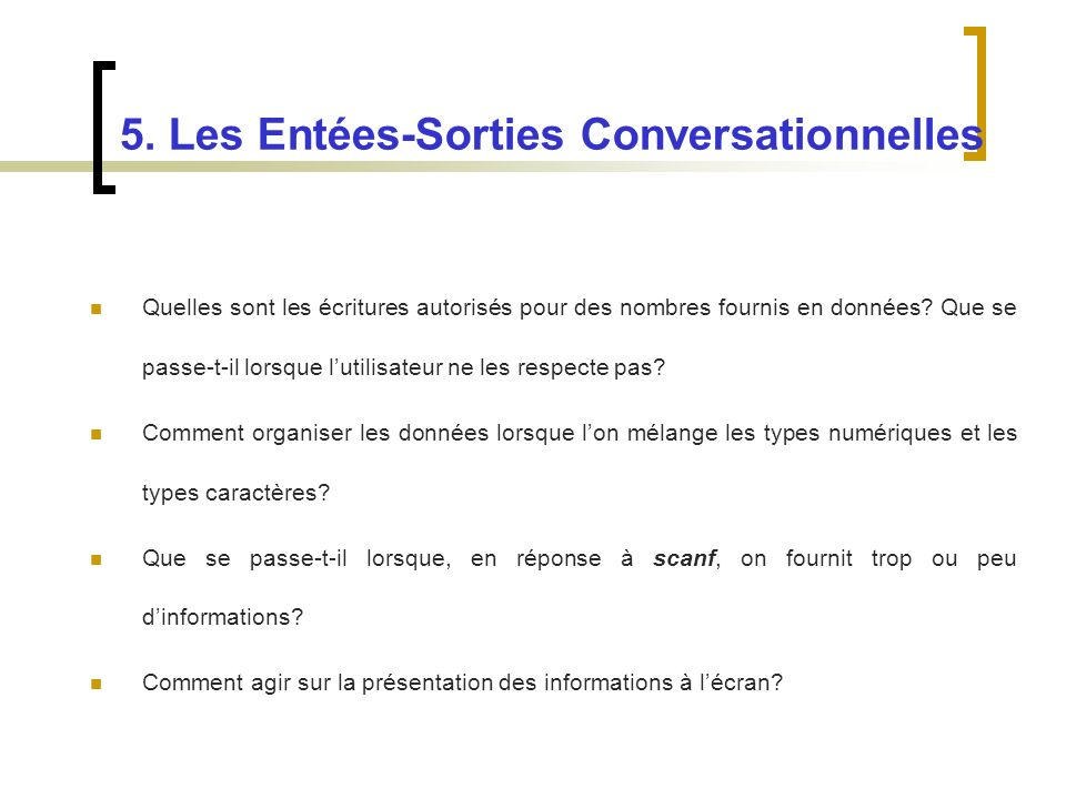5. Les Entées-Sorties Conversationnelles