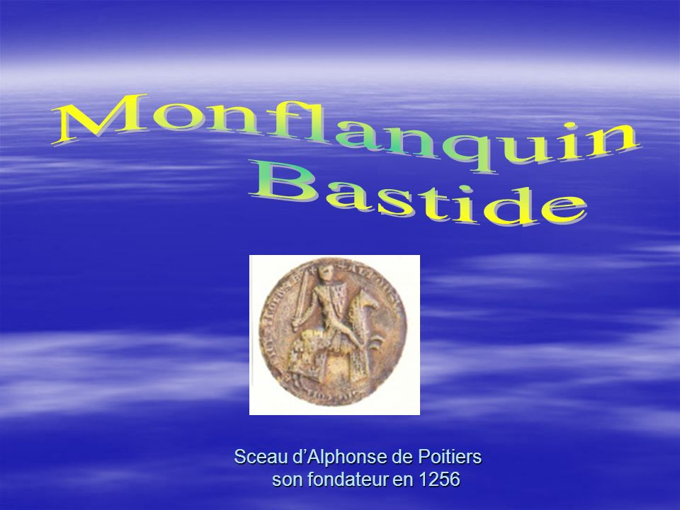 Sceau d'Alphonse de Poitiers son fondateur en 1256