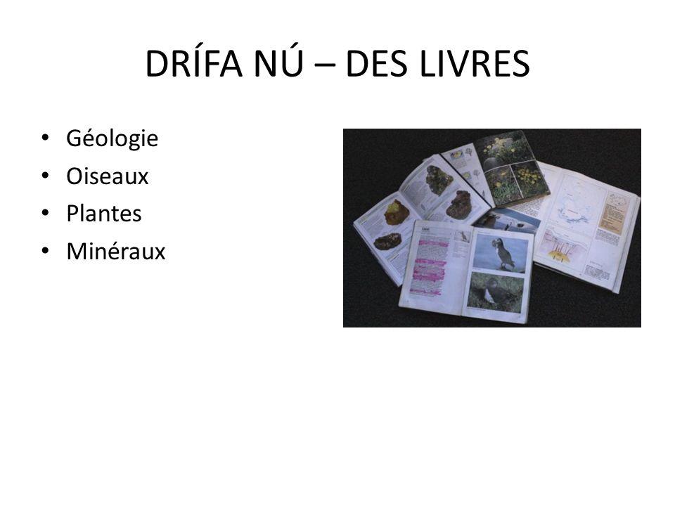 DRÍFA NÚ – DES LIVRES Géologie Oiseaux Plantes Minéraux