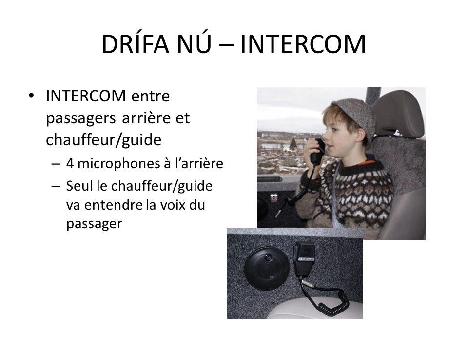 DRÍFA NÚ – INTERCOM INTERCOM entre passagers arrière et chauffeur/guide. 4 microphones à l'arrière.