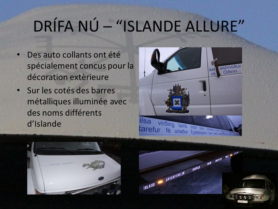 DRÍFA NÚ – ISLANDE ALLURE