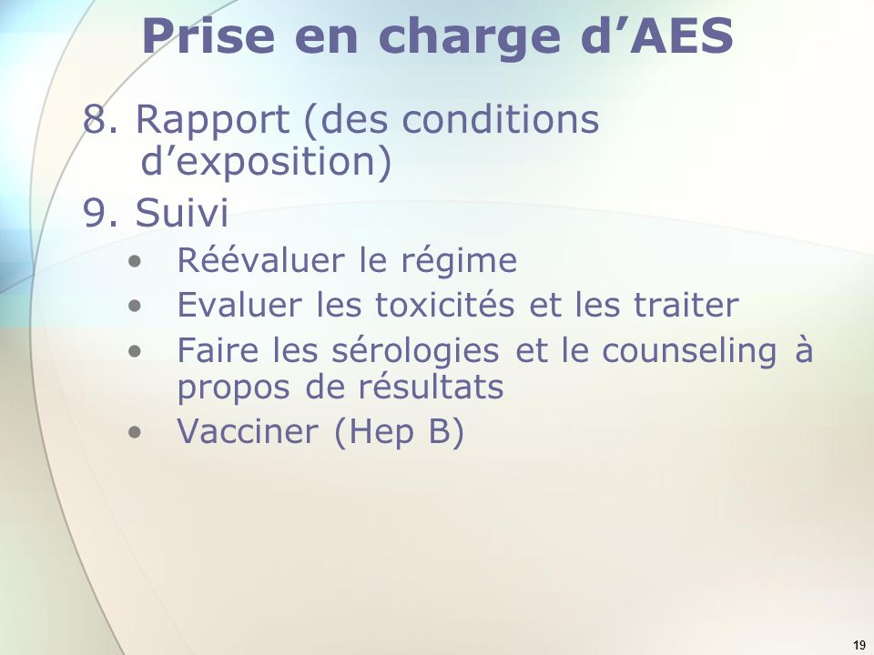 Prise en charge d'AES 8. Rapport (des conditions d'exposition)