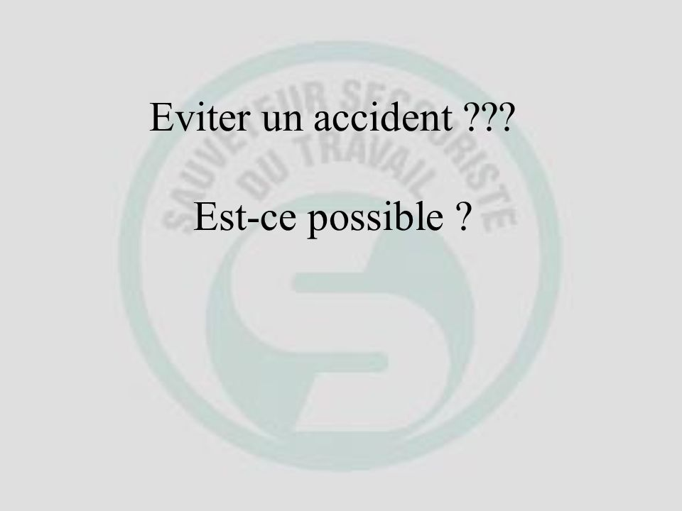 Eviter un accident Est-ce possible