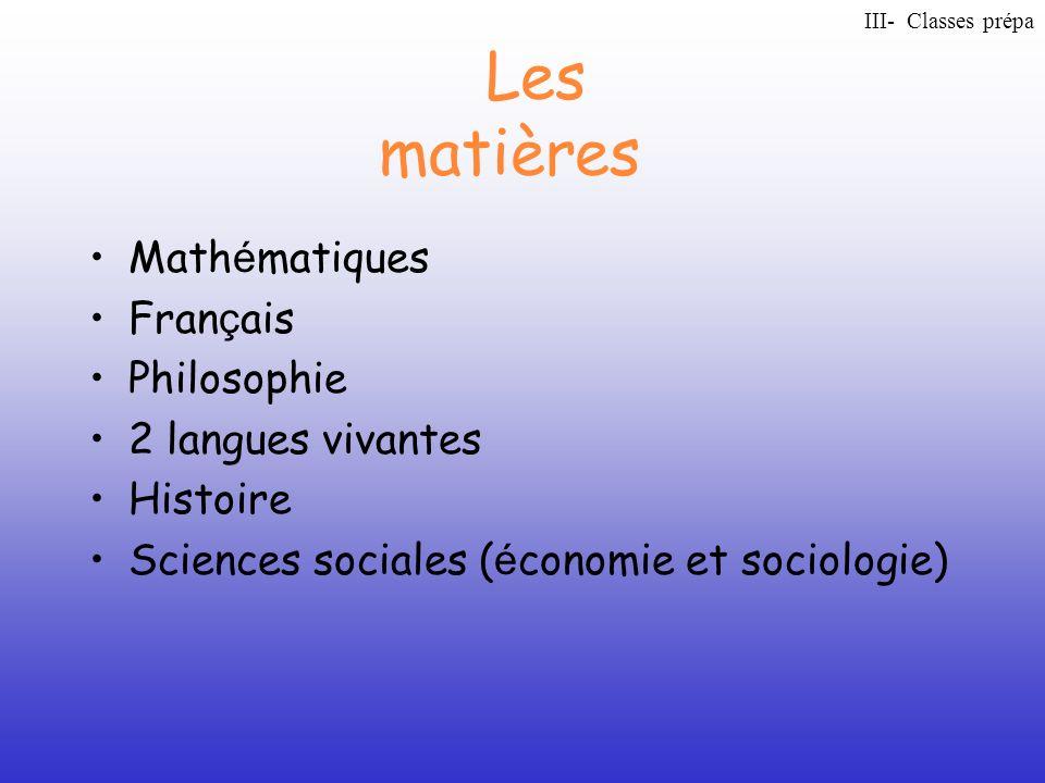 Les matières Mathématiques Français Philosophie 2 langues vivantes
