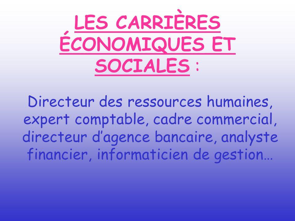 LES CARRIÈRES ÉCONOMIQUES ET SOCIALES :
