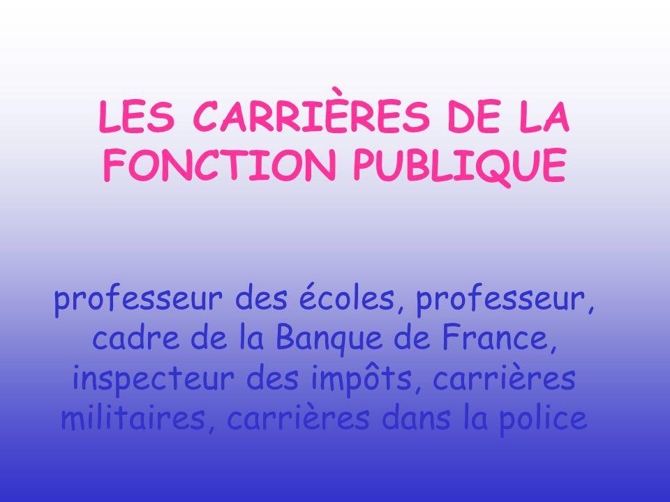 LES CARRIÈRES DE LA FONCTION PUBLIQUE