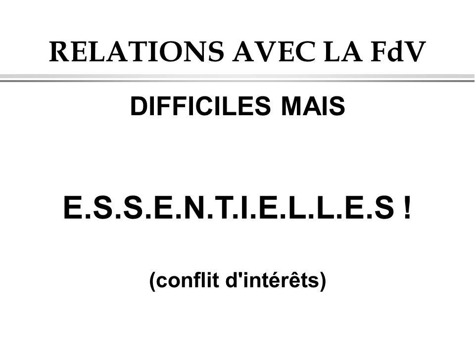 E.S.S.E.N.T.I.E.L.L.E.S ! RELATIONS AVEC LA FdV DIFFICILES MAIS