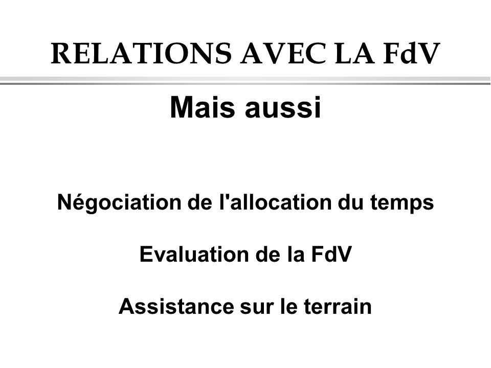 Négociation de l allocation du temps Assistance sur le terrain