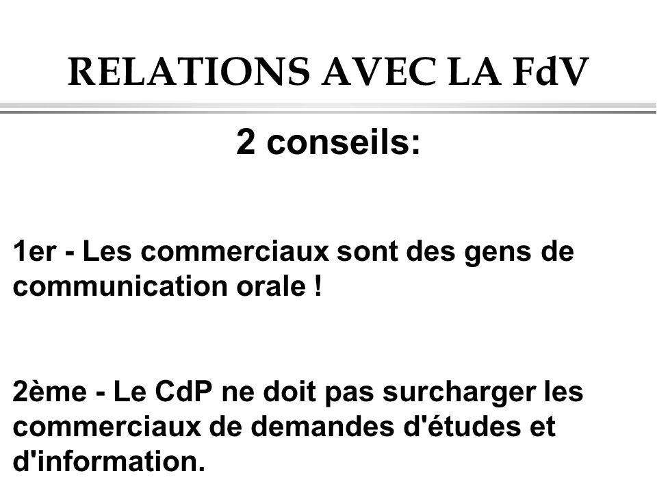 RELATIONS AVEC LA FdV 2 conseils:
